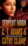 C.T. Adams & Cathy Clamp Tales of the Sazi: 1. Hunter's Moon 2. Moon's Web 3. Captive Moon 4. Howling Moon 5. Moon's Fury 6. Timeless Moon 7. Cold Moon Rising 8. Serpent Moon