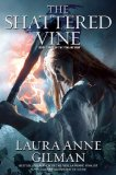 fantasy book review Laura Anne Gilman The Vineart War 1. Flesh and Fire 2. Weight of Stone 3. The Shattered Vine