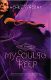 young adult Rachel Vincent Soul Screamers 1. My Soul to Take 2. My Soul to Save 3. My Soul to Keep 4. My Soul to Steal