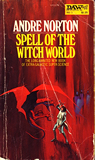 Andre Norton Witch World: THe Gates to Witch World, Lost Lands, Swords and Spells, Horn Crown, Spell of the Witch World, The Jargoon Pard, Zarthor's Bane, The Crystal Gryphon, Gryphon in Glory, Gryphon's Eyrie