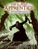 Joseph Delaney The Last Apprentice: The Spook's Tale: And Other Horrors