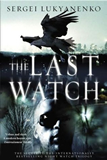 Sergei Lukyanenko 1. The Night Watch 2. The Day Watch 3. The Twilight Watch 4. The Last Watch