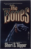 Sheri S. Tepper 1. Blood Heritage 2. The Bones