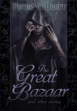 fantasy book reviews Peter V. Brett The Great Bazaar and Other Stories