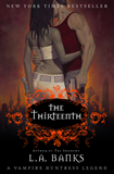 L.A. Banks Vampire Huntress 12: The Thirteenth