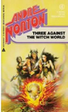 Andre Norton Three Against the Witch World
