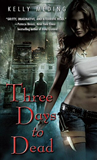 Kelly Meding Evangeline Stone 1. Three Days to Dead 2. As Lie the Dead