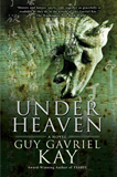 Guy Gavriel Kay Under Heaven