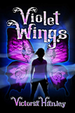 Victoria Hanley Violet Wings fantasy book reviews young adult