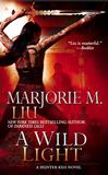 Marjorie M Liu Hunter Kiss 1. The Iron Hunt 2. Darkness Calls 3. A Wild Light