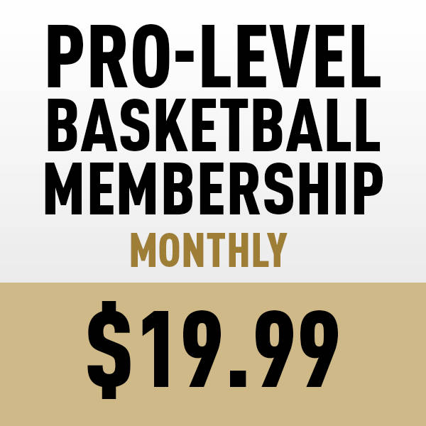 $19.99 Monthly Pay | Basketball PRO Level Season Ticket
