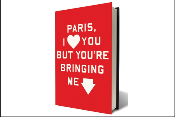 "Literary Excerpt: ""Paris, I Love You but You're Bringing Me Down"""