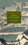 A Time of Gifts, by Patrick Leigh Fermor