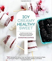 Icy, Creamy, Healthy, Sweet by Christine Chitnis