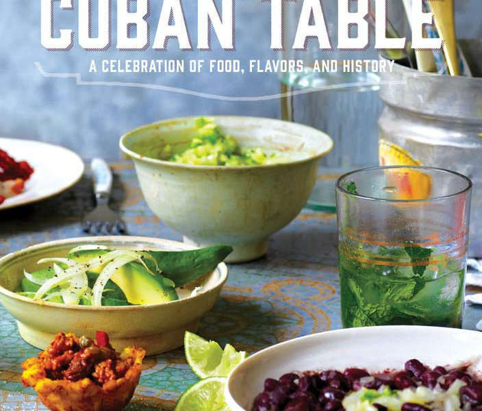 """The Cuban Table: A Celebration of Food, Flavors, and History"""