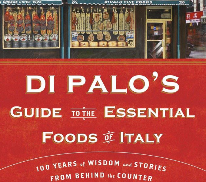 """Di Palo's Guide to the Essential Foods of Italy"""