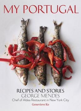 My Portugal: Stories and Recipes by George Mendes