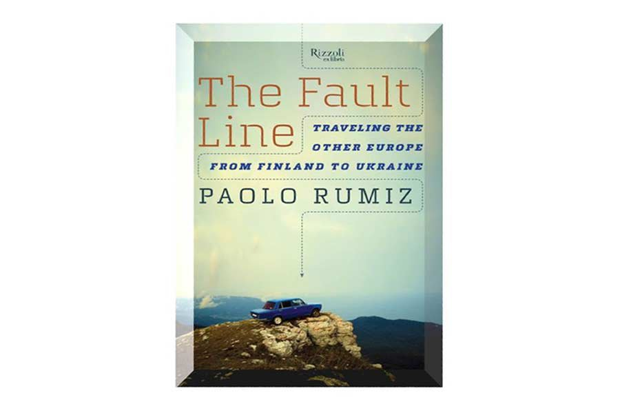 The Fault Line: Traveling the Other Europe