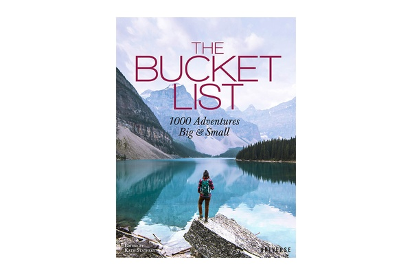 The Bucket List: 1,000 Adventures Big & Small