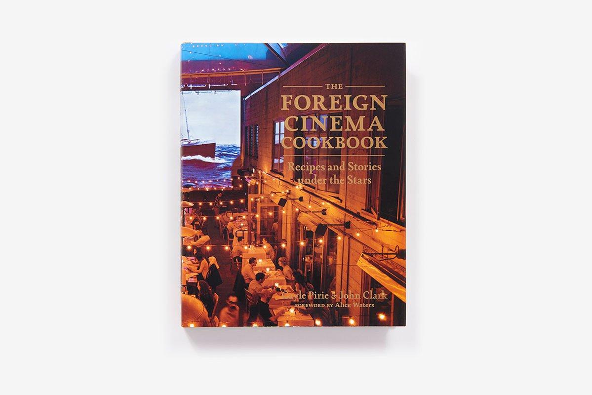 The Foreign Cinema Cookbook