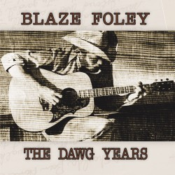 Blaze Foley's 'The Dawg Years' available now for the first time on Vinyl