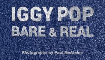 Tyrant Books Presents Iggy Pop: Bare & Real