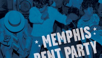 Memphis Rent Party: Featuring Alex Chilton, Junior Kimbrough, Jerry Lee Leis and More!