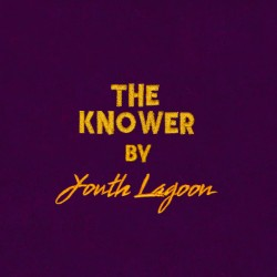 """""""The Knower"""" Video, Youth Lagoon Europe Tour Dates"""