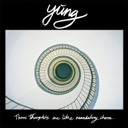 """Yung """"These Thoughts Are Like Mandatory Chores"""" Out Now"""