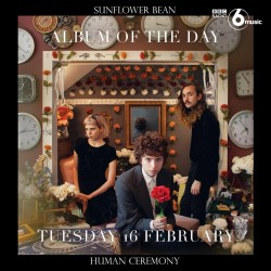 """BBC Radio 6 Music chose Sunflower Bean's 'Human Ceremony' as their """"Album of the Day"""""""