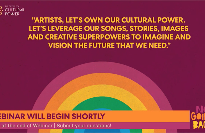 "No Going Back: A COVID-19 Cultural Strategy Activation Guide for Artists and Activists"" Webinar"