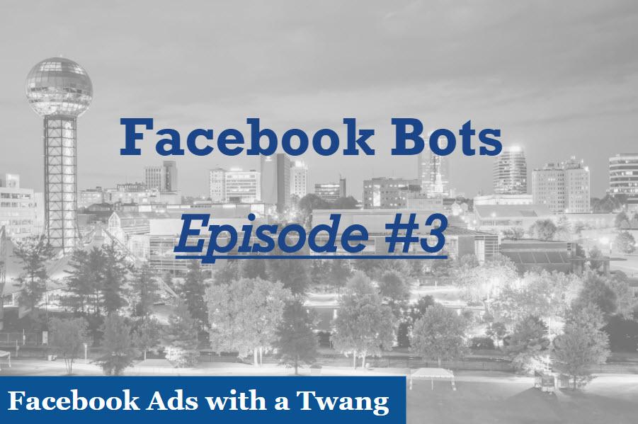 Episode #3 – Facebook Bots