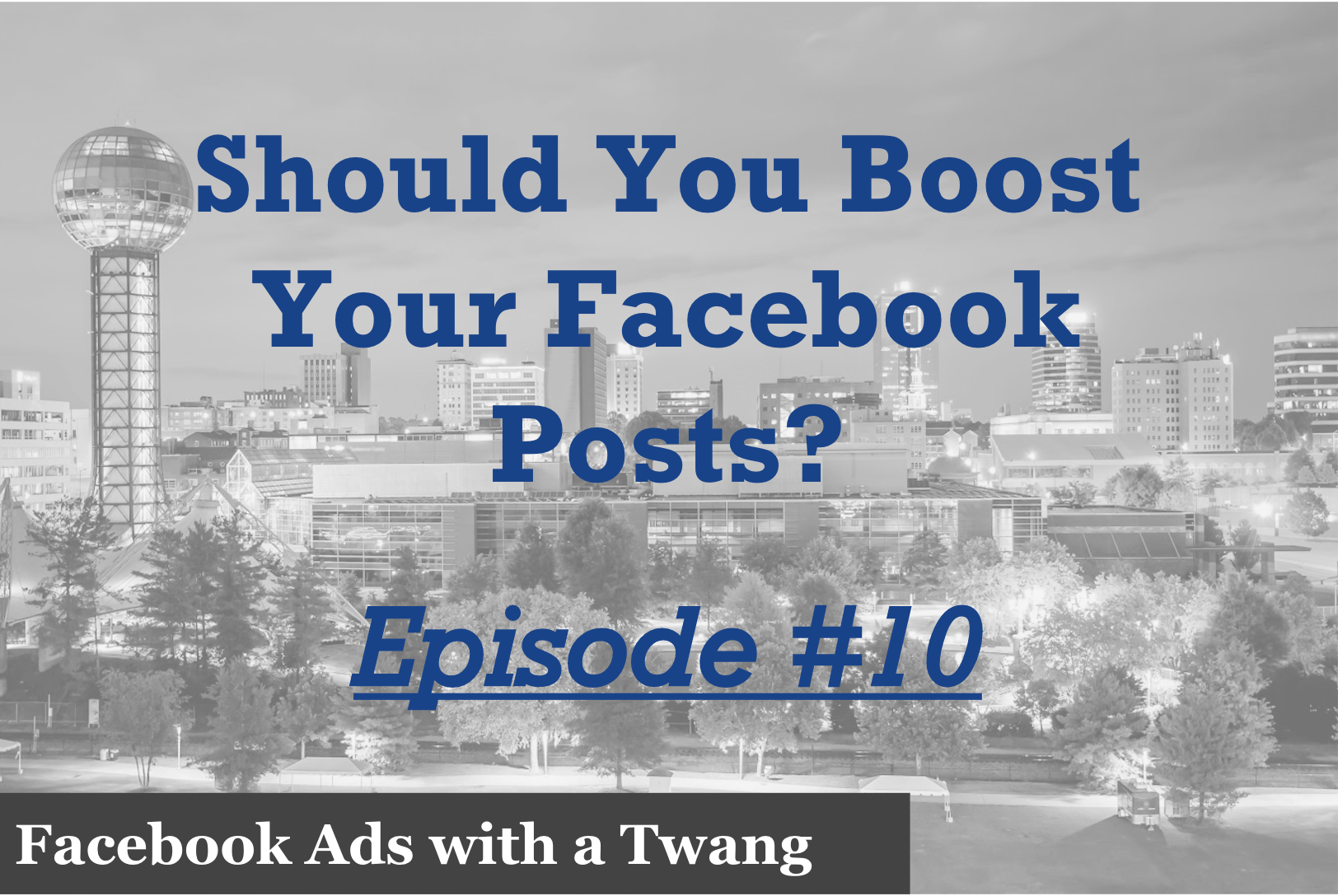 Episode 10 – Should you boost your Facebook posts?