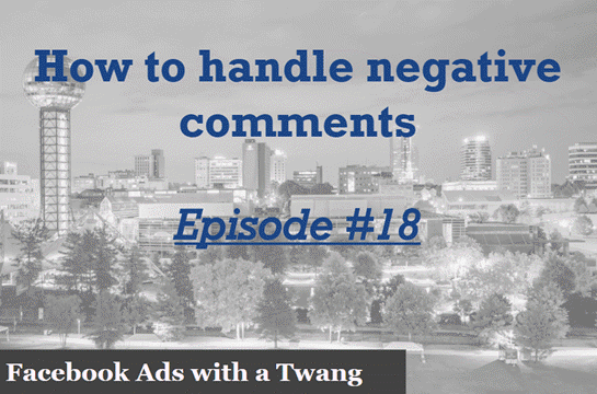 Episode #18 – How to handle negative comments