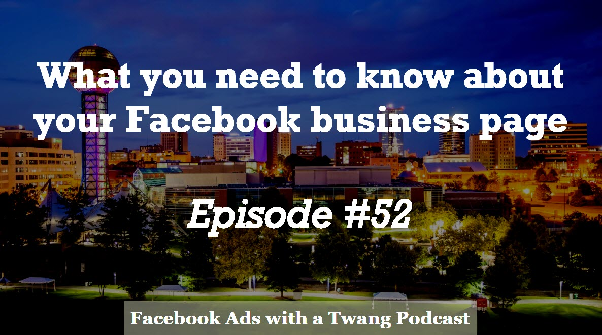 Episode #52 –  What you need to know about the Facebook business page changes