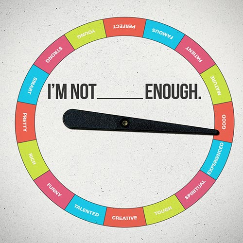 I'm Not _____ Enough