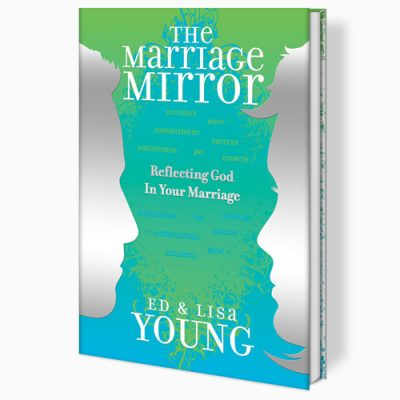 The Marriage Mirror by Ed Young