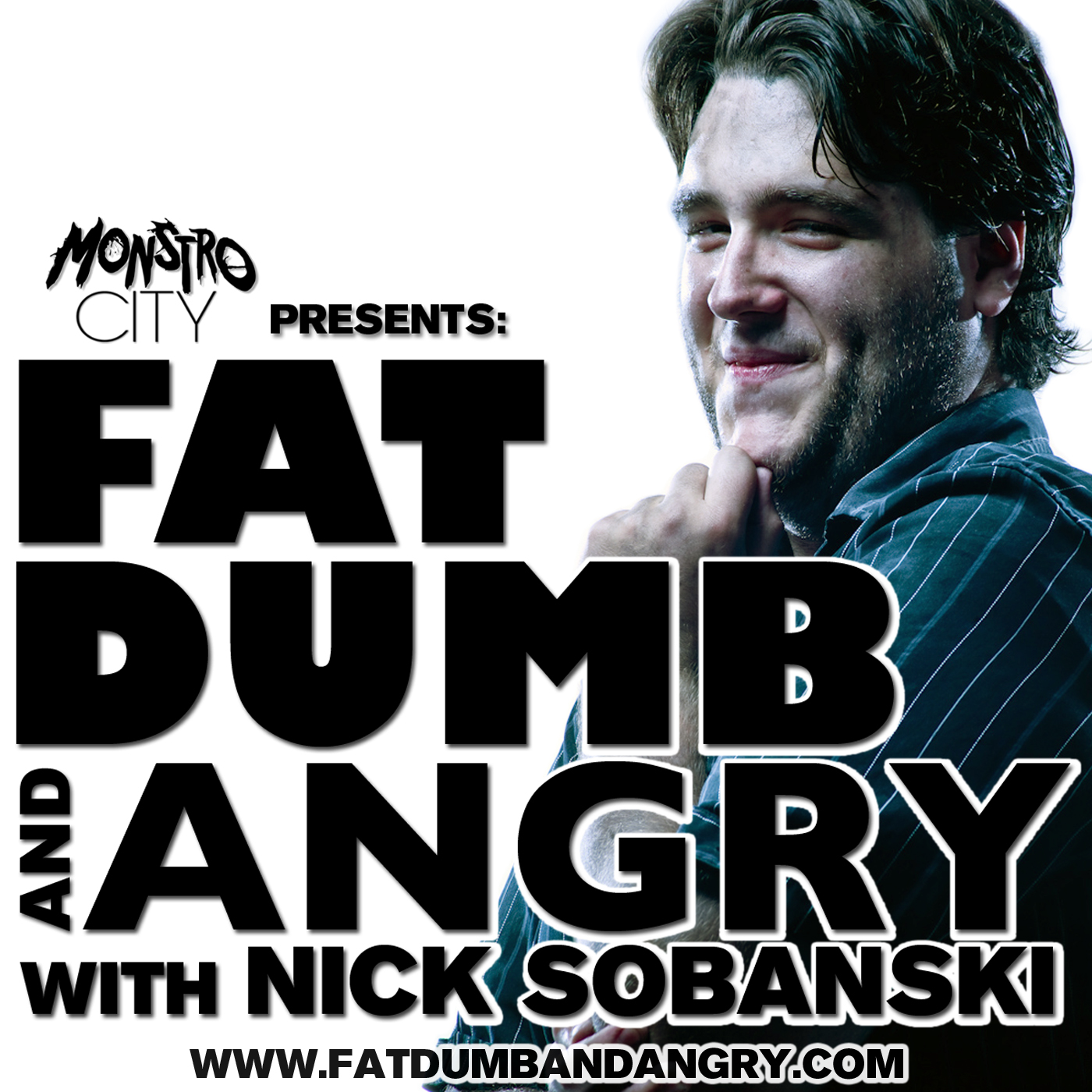 Fat Dumb and Angry with Nick Sobanski