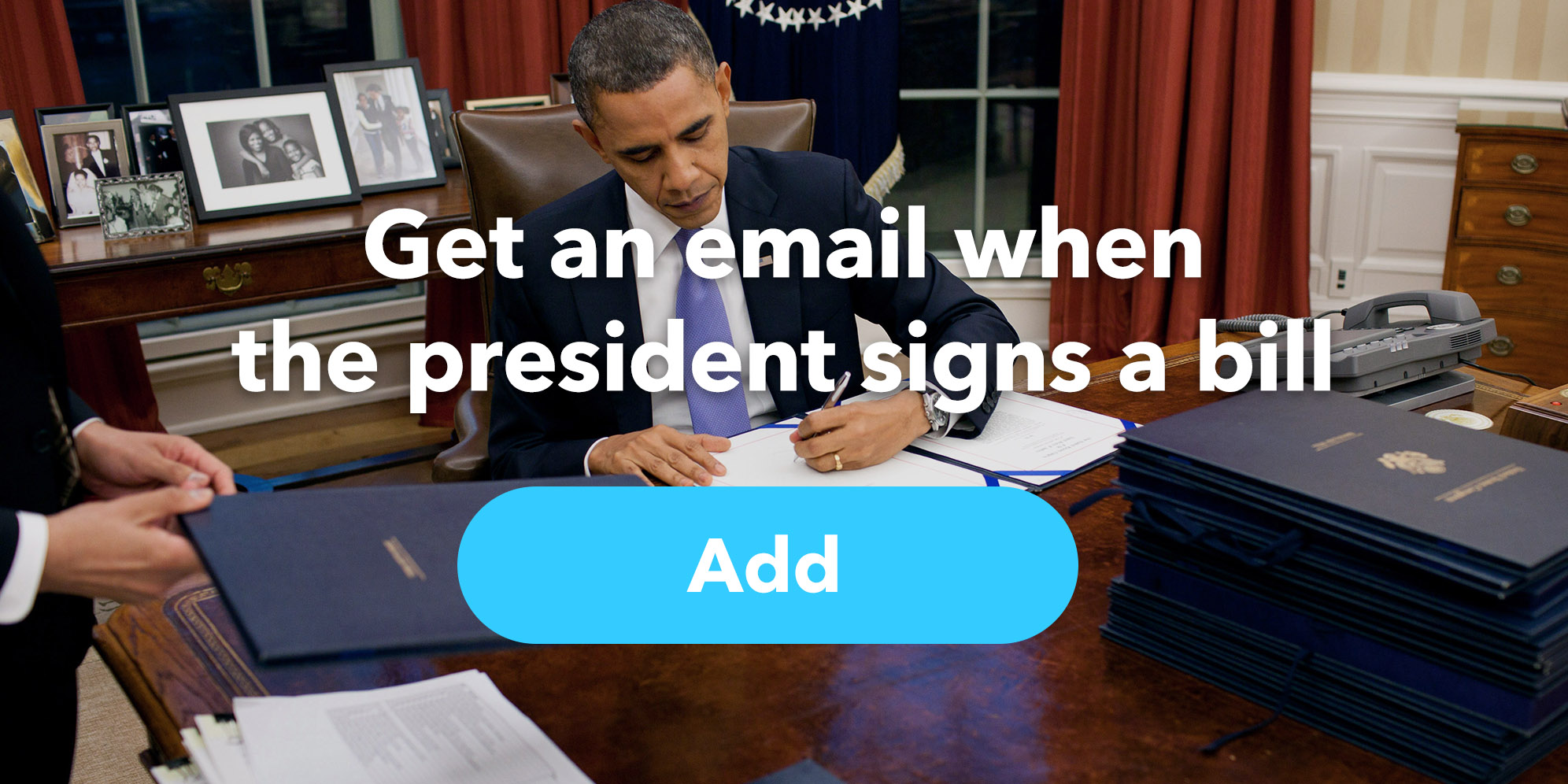 Get an email when the president signs a bill