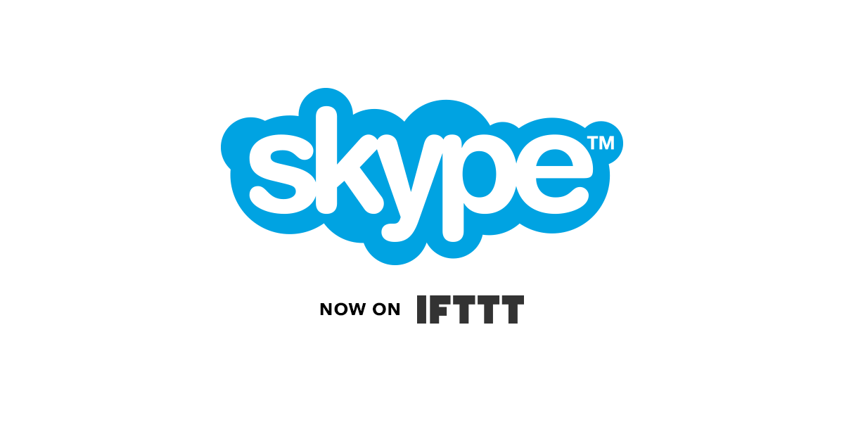 Skype is now on IFTTT
