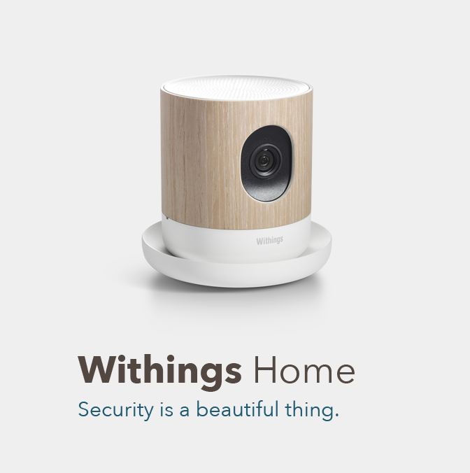 Withings Home - security is a beautiful thing