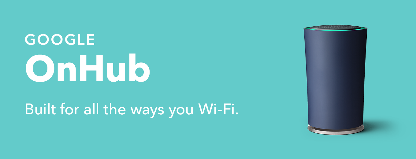 Introducing the Google OnHub Channel, built for all the ways you Wi-Fi