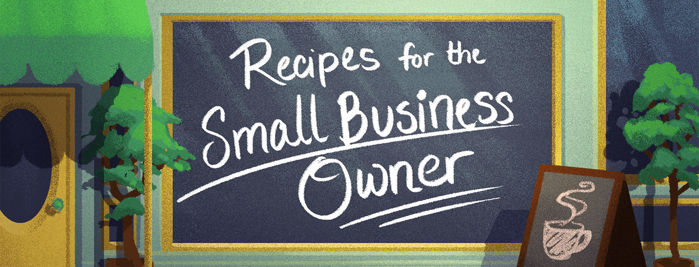 In celebration of National Small Business Week, we've collected some of the best Recipes all business owners should be using.