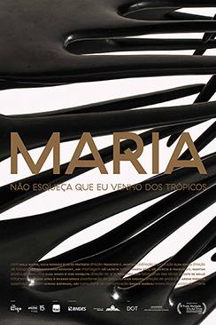 Maria - Não esqueça que eu venho dos trópicos