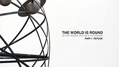 O mundo é redondo pra ninguém se esconder nos cantos – Parte I: refúgio