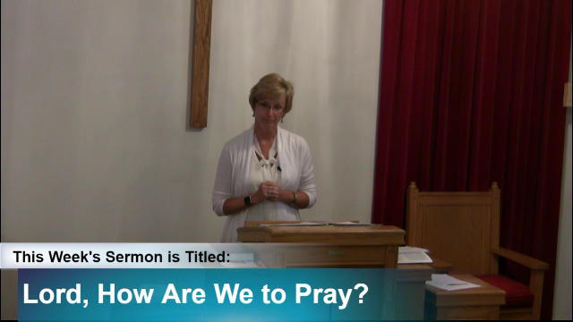 "Sermon ""Lord, How Are We to Pray?"" | Full Gospel SDB"