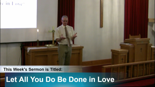 "Sermon ""Let All You Do Be Done in Love"""