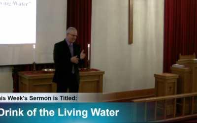 """Sermon – """"Drink of the Living Water"""""""