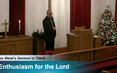 """Sermon – """"Enthusiasm For The Lord"""""""