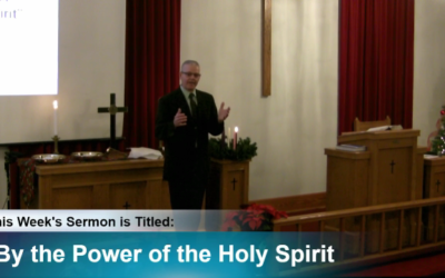 """Sermon – """"By The Power Of The Holy Spirit"""""""